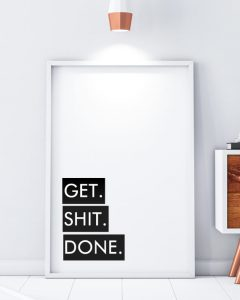 Get Shit Done Typography Quote